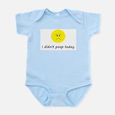 I didn't poop today Infant Bodysuit