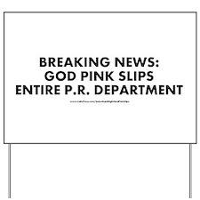 """""""God Pink Slips"""" Yard Sign"""