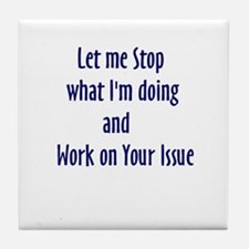 Your Issue Tile Coaster