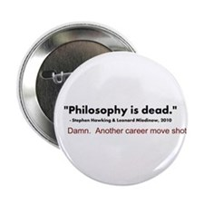 """Philosophy Is Dead"" 2.25"" Button"