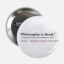 """Philosophy Is Dead"" 2.25"" Button"