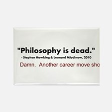 """Philosophy Is Dead"" Rectangle Magnet"