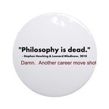 """Philosophy Is Dead"" Ornament (Round)"