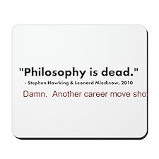 """""""Philosophy Is Dead"""" Mousepad"""