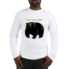 Big Bear with Custom Text. Long Sleeve T-Shirt