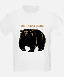 Big Bear with Custom Text. T-Shirt