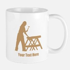 Carpenter. Add Your Text. Mug