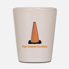 Traffic Cone and Your Text. Shot Glass