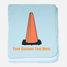 Traffic Cone and Your Text. baby blanket