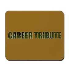 Career Tribute 1 Mousepad