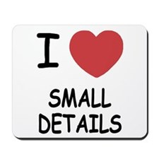 I heart small details Mousepad