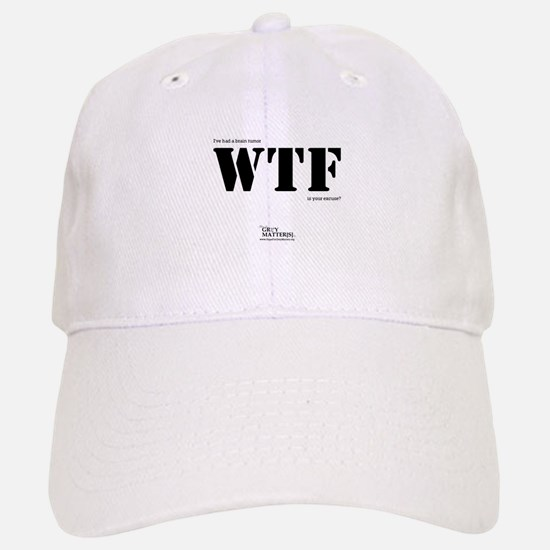 """I've had a brain tumor WTF is your excuse?"" Hat"