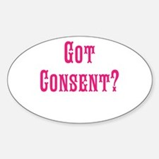 Got Consent Fun Sticker (Oval)