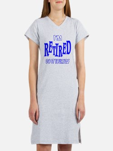 I'M RETIRED, Do It Yourself Women's Nightshirt