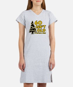 60 Isn't Old, If You're A Tre Women's Nightshirt