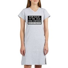 For Sale 77 Year Old Birthday Women's Nightshirt