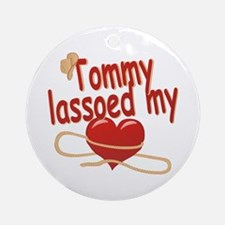 Tommy Lassoed My Heart Ornament (Round)