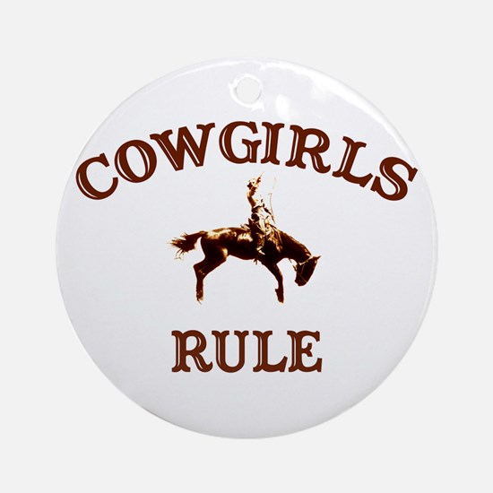 cowgirls rule Ornament (Round)