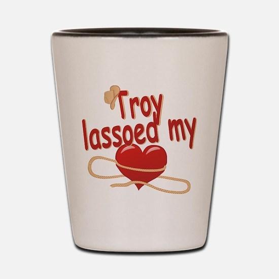 Troy Lassoed My Heart Shot Glass