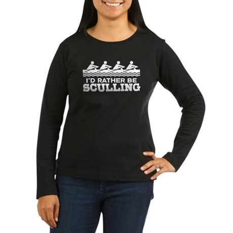 I'd Rather Be Sculling Women's Long Sleeve Dark T-