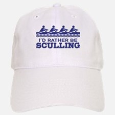 I'd Rather Be Sculling Baseball Baseball Cap