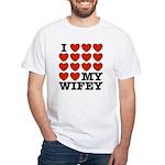 I Love My Wifey White T-Shirt