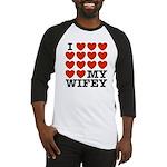 I Love My Wifey Baseball Jersey