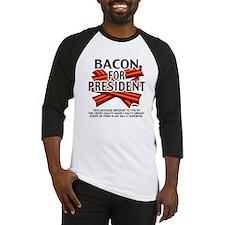 Bacon For President! Baseball Jersey