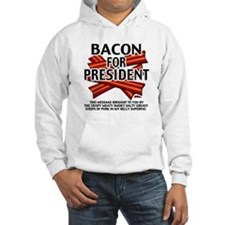 Bacon For President! Hoodie