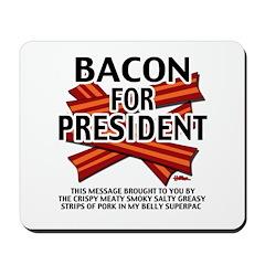 Bacon For President! Mousepad
