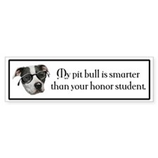 """My Pit Bull is Smarter"" Bumper Bumper Sticker"
