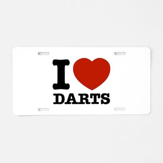 I love Darts Aluminum License Plate