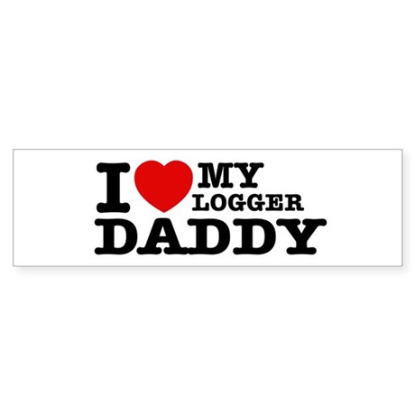 I love my Logger Daddy Sticker (Bumper)