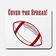 Cover The Spread! Mousepad