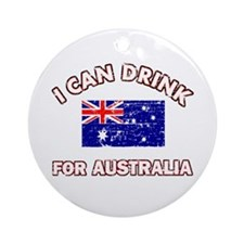 I can drink for Australia Ornament (Round)