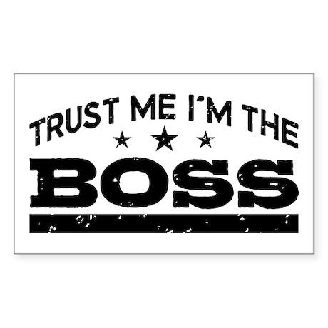Trust Me I'm The Boss Sticker (Rectangle)