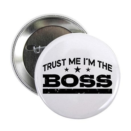 """Trust Me I'm The Boss 2.25"""" Button"""