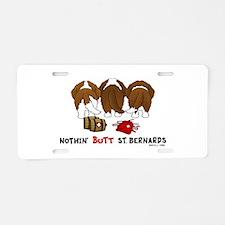 Nothin' Butt St Bernards Aluminum License Plate