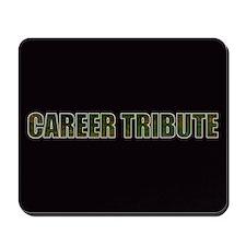 Career Tribute 1 Mousepad