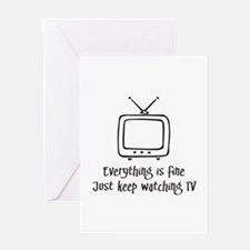 Everything is Fine Watch TV Greeting Card