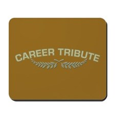 Career Tribute 2 Mousepad