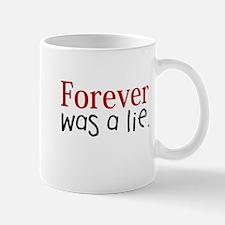 Forever was a lie Mug