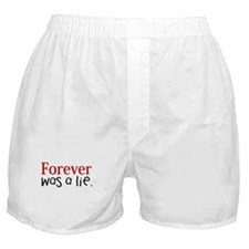 Forever was a lie Boxer Shorts