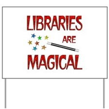 Libraries are Magical Yard Sign
