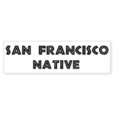 San Francisco Native Bumper Bumper Sticker