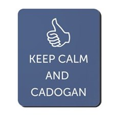 Keep Calm and Cadogan Mousepad