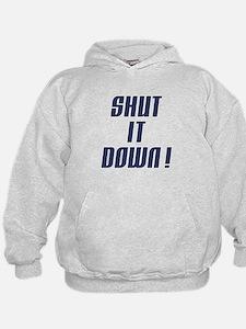 Shut It Down! Hoodie