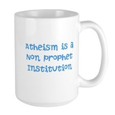 Atheism Non Prophet Mug