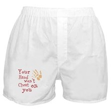 Your Hand Wont Cheat Boxer Shorts