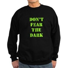 Don't Fear Dark Sweatshirt